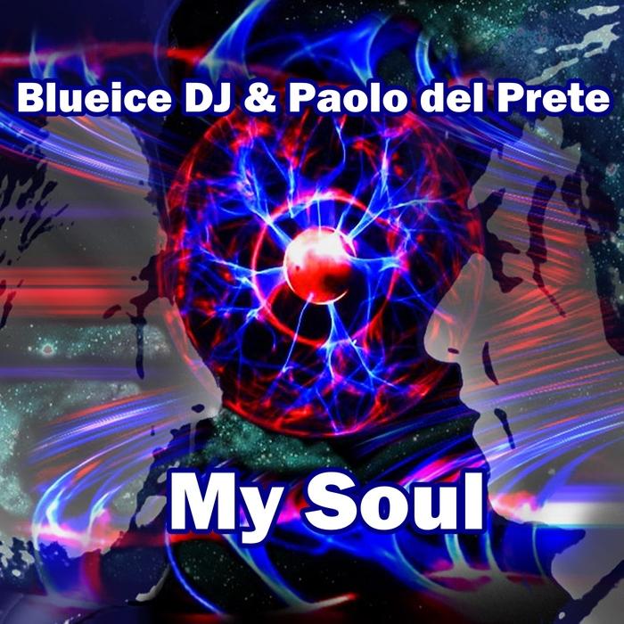 PAOLO DEL PRETE & BLUEICE DJ - MY SOUL