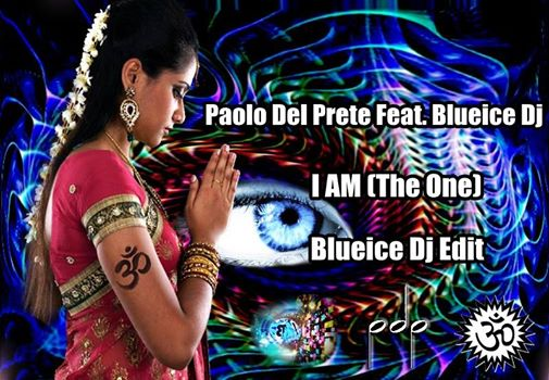 PAOLO DEL PRETE & BLUEICE DJ - I AM (THE ONE)