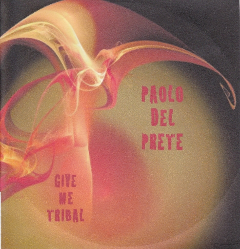 PAOLO DEL PRETE - GIVE ME TRIBAL