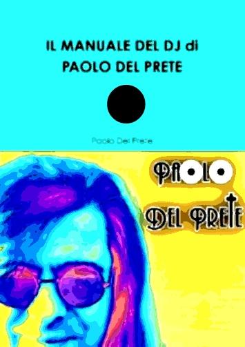IL MANUALE DEL DJ di PAOLO DEL PRETE (C) 2016 edition