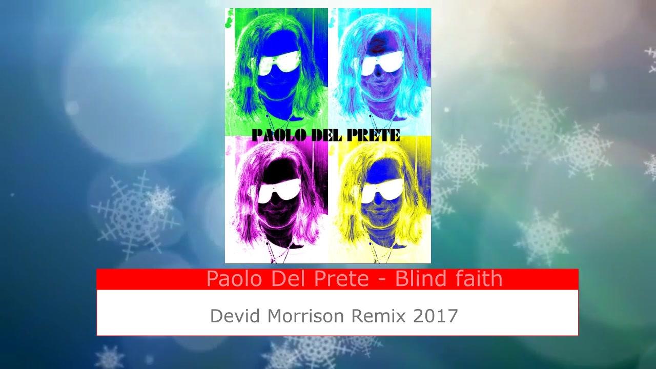 PAOLO DEL PRETE BLIND FAITH (Devid Morrison Remix 2016/2017)